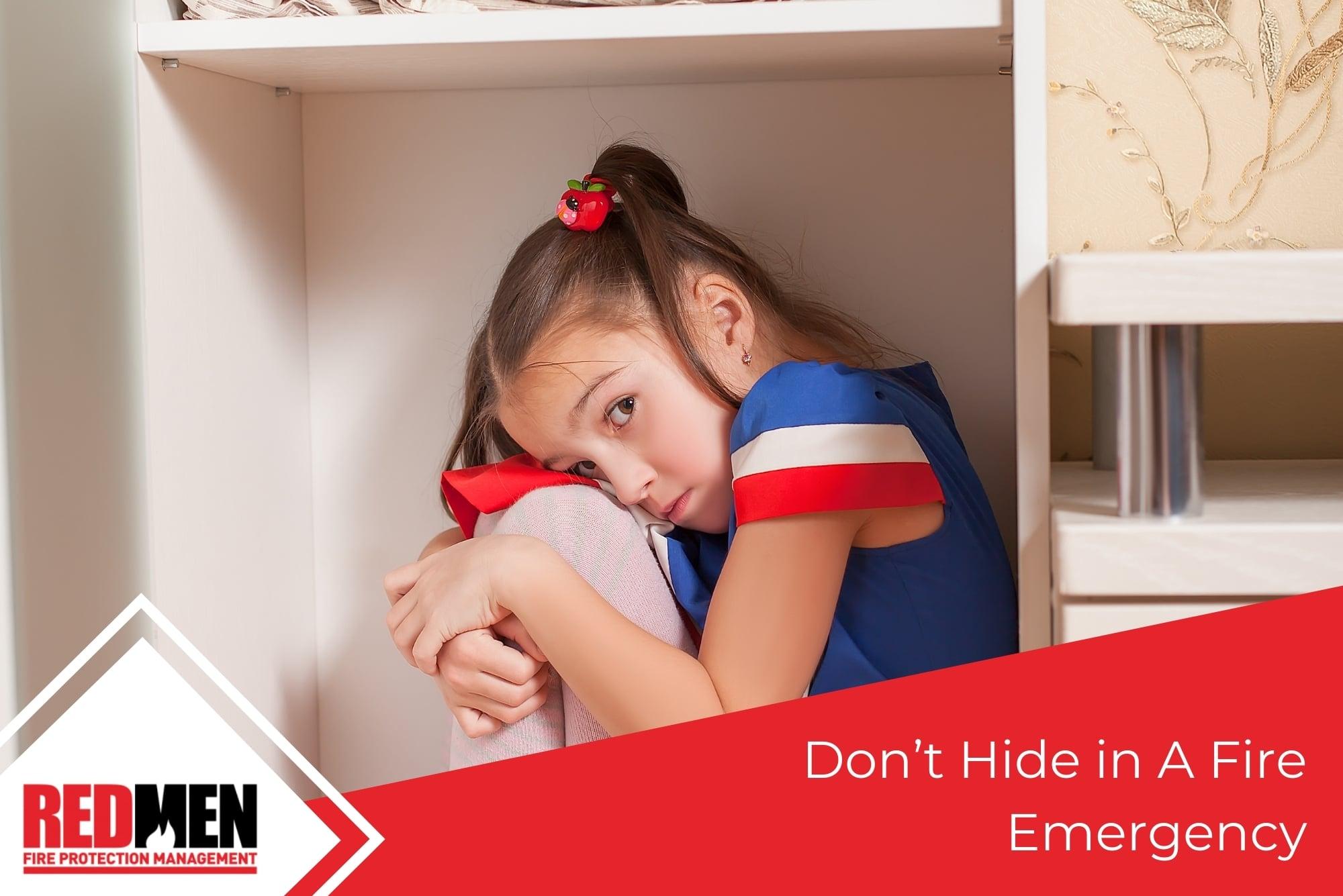 Don't Hide in A Fire Emergency