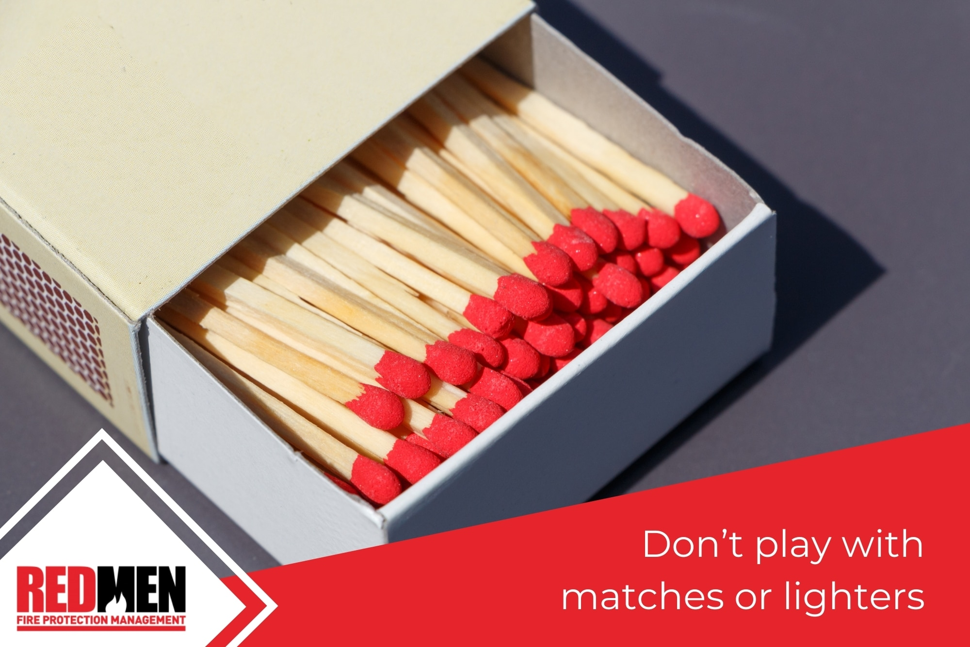 Don't play with matches or lighters