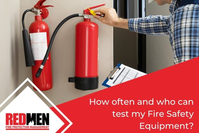 How often and who can test my Fire Safety Equipment?