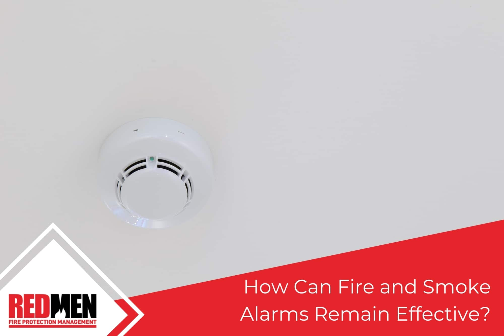 How Can Fire and Smoke Alarms Remain Effective?